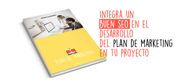 Integra un buen seo en el desarrollo del plan de marketing de tu empresa